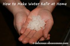 Delicious Obsessions: How to Make Water Kefir at Home - Fizzy Soda That's Good For You! | www.deliciousobsessions.com