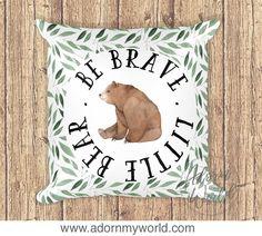 Bear Pillow, Be Brave Little Bear, Woodland Nursery, Bear Cushion, Woodland Animal, Woodland Pillow, Bear Pillow Cover, Bear Nursery Decor