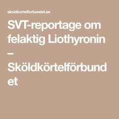 SVT-reportage om felaktig Liothyronin – Sköldkörtelförbundet
