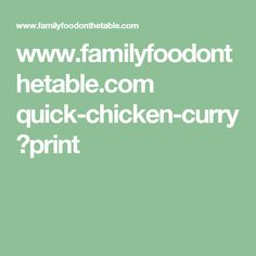 www.familyfoodonthetable.com quick-chicken-curry ?print