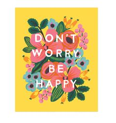 Don't Worry, Be Happy Everyday Art Print   Illustrated Art Print   RIFLE PAPER Co.   Made in USA