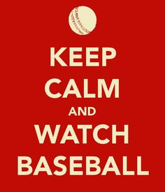 """Watch baseball!"" -- I usually don't stay calm though when i watch baseball ;) @bellarogue32"