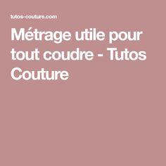 Métrage utile pour tout coudre - Tutos Couture