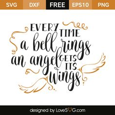 Every time a bell rings, an angel gets its wings