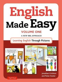 English Made Easy: A New ESL Approach: Learning English Through Pictures