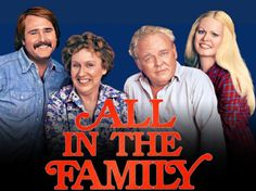 My favorite all-time sitcom! Seen every episode. Family Tv, All In The Family, Family Show, Sweet Sixteen, Beatles, Archie Bunker, 1970s Tv Shows, Old Shows, Batman