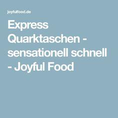 Express Quarktaschen - sensationell schnell - Joyful Food