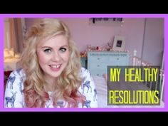 My Healthy Resolutions | Sprinkle of Glitter - YouTube