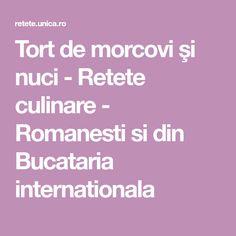 Tort de morcovi şi nuci - Retete culinare - Romanesti si din Bucataria internationala Recipes, Tarts, Alternative, Food Recipes, Rezepte, Recipe, Cooking Recipes
