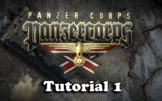 Panzer Corps Tutorial 1