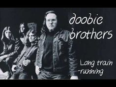 "• ""Without love Where would you be now?"" • LONG TRAIN RUNNING • The Captain and me, 1973 • DOOBIE BROTHERS •"
