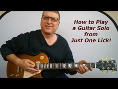 How to Create a Guitar Solo from Just One Lick (with TAB) - YouTube