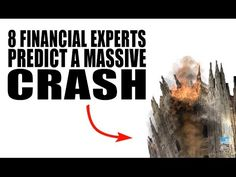 8 Financial Experts Predict Imminent Global Economic Crash! Possibly by ...