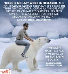 """A Quote From A Climate Expert Liberals Wouldn't Want You Global Warming """"Flat Earthers"""" To See Climate Change Debate, Global Warming Climate Change, Dumb People, Stupid Things, Global Cooling, Pray For America, Political Quotes, Science Biology, Have Time"""