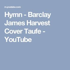 Hymn - Barclay James Harvest Cover Taufe - YouTube