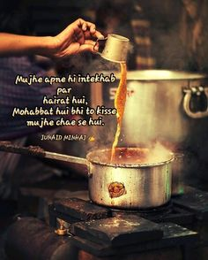 Written by JUNAID M.A.✍ Tea Lover Quotes, Chai Quotes, Life Quotes, The Chai, Best Friend Drawings, Girly Attitude Quotes, Love Quotes In Hindi, Tea Sandwiches, Zindagi Quotes