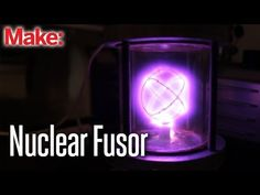 How to make the Nuclear Fusor