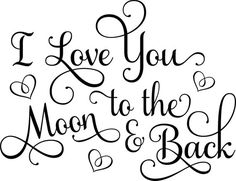 I Love You To The Moon and Back Wall Decal, Bedroom Decal, Wall Decal, Wall Quote Decal, Vinyl Decal about art about life quotes classroom quotes decals quotes decals kitchen quotes decals office