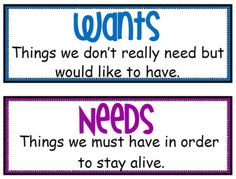 Needs and wants activities - I am totally doing this for my lesson! I can't wait! I love pinterest!