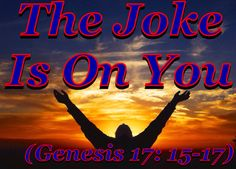"""The Joke Is On You"" (Genesis 17: 15-17)"