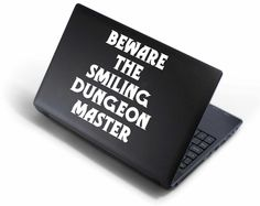 Beware the Smiling Dungeon Master... Especially when she is The Chelle. FEAR! FEAR HER!