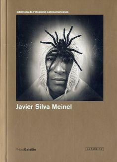 Javier Silva Meinel : el fotógrafo como artista visual / por Guillermo Niño de Guzmán