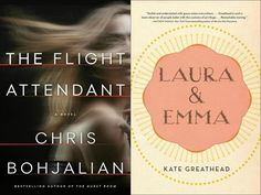 The Flight Attendant by Chris Bohjalian and Laura & Emma by Kate Greathead