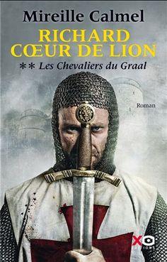 Les chevaliers du Graal, Richard Coeur de lion (tome 2) de Mireille Calmel