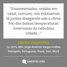 """""""Estrela Vespertina"""" (2015) @JorgeAmVF #Petrópolis #BRA #Text #Prose #Português #Word https://quaestio.org/estrela-vespertina"""