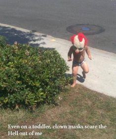 Clowns.... That's even scarier