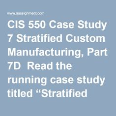 """CIS 550 Case Study 7 Stratified Custom Manufacturing, Part 7D  Read the running case study titled """"Stratified Custom Manufacturing"""" located in Part 7D of the textbook. Write a three to four (3-4) page paper in which you: Select a U.S. state or another national government as a point of reference and determine which laws were violated in this situation. Identify one (1) of the primary problems found during the implementation planning for the e-Discovery project. Explain how a corporation… Implementation Plan, Final Exams, Case Study, Textbook, Homework, Management, Writing, How To Plan, Running"""