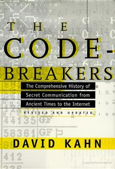 The Codebreakers: The Comprehensive History of Secret Communication from ... - David Kahn - Google Books