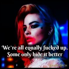 Truth can be brutal. Bitch Quotes, Joker Quotes, Sassy Quotes, Badass Quotes, True Quotes, Quotes To Live By, Funny Quotes, Joker And Harley Quinn, Twisted Humor