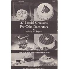 27 Special Creations For Cake Decorators (Pamphlet)  http://www.redkabbalahstrings.com/april.php?p=B0007HTOTO  B0007HTOTO