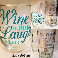 """Funny husband wife gift, wine beer glass combo. Wine a little Laugh a lot"""" and """"My wife says I don't finish anything. Ha!"""" This funny wine and beer glass can be purchased as a combo or individually."""