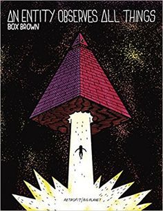 An Entity Observes All Things: Box Brown: 9781940398389: Amazon.com: Books