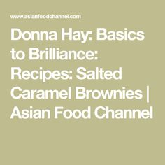 Donna Hay: Basics to Brilliance: Recipes: Salted Caramel Brownies | Asian Food Channel
