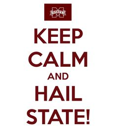 KEEP CALM AND HAIL STATE!