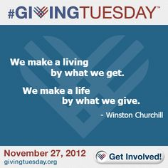 Winston Churchill on giving.  Get Involved on #GivingTuesday this year.  It is the day after Cyber Monday!  Join VCIFL as we participate on December 2, 2014! www.vcifl.org/donate