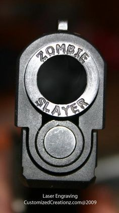 Somebody needs to laser this on the end of my barrel. I hate stupid zombies