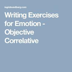 Writing Exercises for Emotion - Objective Correlative