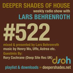 Deep House Radio Show Deeper Shades Of House #522 by Lars Behrenroth and exclusive guest mix by RORY COCHRANE