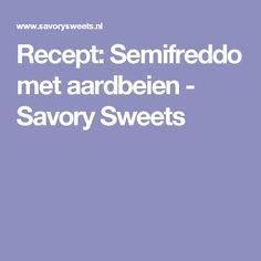Recept: Semifreddo met aardbeien - Savory Sweets