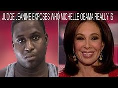 Judge Jeanine Exposes Who Michelle Obama Really Is On Live TV - YouTube
