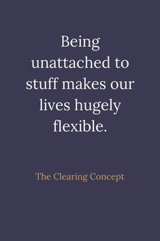 The Clearing Concept - Professional Decluttering and Organising Services Positive Thoughts, Deep Thoughts, Positive Vibes, Positive Quotes, Motivational Quotes, Inspirational Quotes, Words Quotes, Wise Words, Qoutes