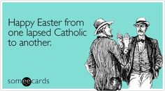 Happy Easter from one lapsed Catholic to another. ..... http://www.pinterestpromotions.com/offers.php