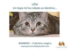 Uffa! Un topo mi ha rubato un dentino... BAMBINO - Il dentino magico www.preciousbabytooth.com