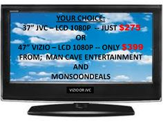 """Looking for a new Flat Screen check out http://www.monsoondeals.com/     and save save save - 37"""" Flat Screen $275 or 47"""" Flat Screen $399 no Better Deal Around - Limited Quantities"""