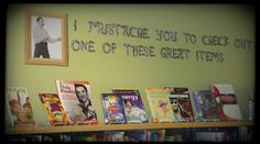 """An Overly Manly Display @ Your Library 