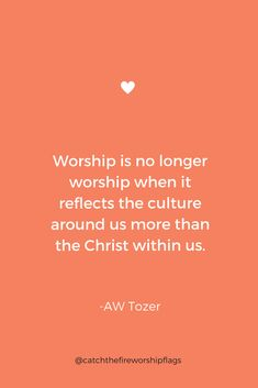 Worship is no longer worship when it reflects the culture around us more than the Christ within us. Ministy of worship. why do we worship. Biblical Quotes, Prayer Quotes, Scripture Quotes, Sign Quotes, Faith Quotes, Godly Quotes, Christian Messages, Christian Quotes, Worship God